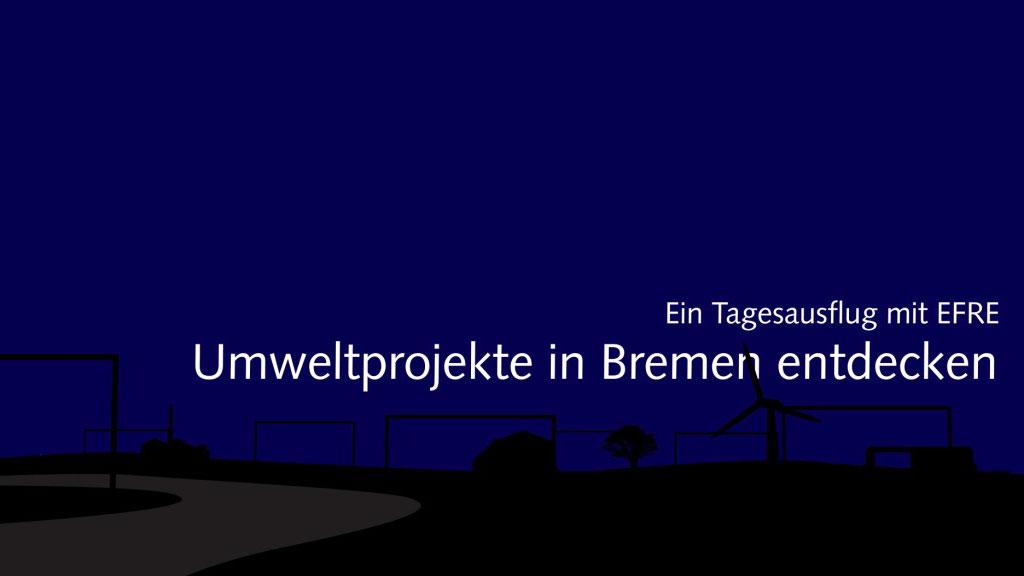 Umweltprojekte in Bremen entdecken.